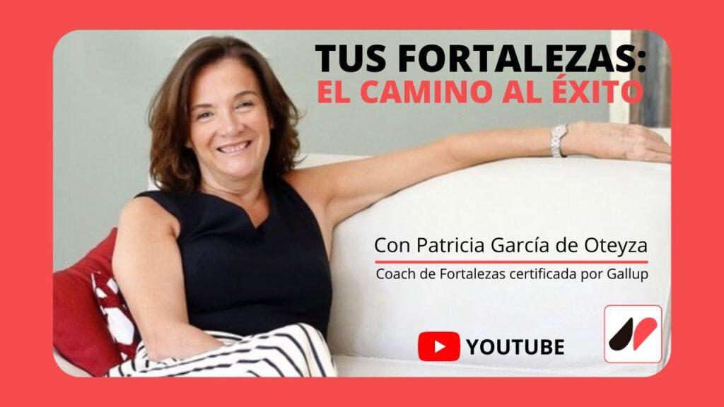 VENDER desde tus FORTALEZAS: El Camino al Éxito. Aprendiendo con Patricia García de Oteyza